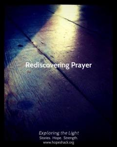 Rediscovering Prayer